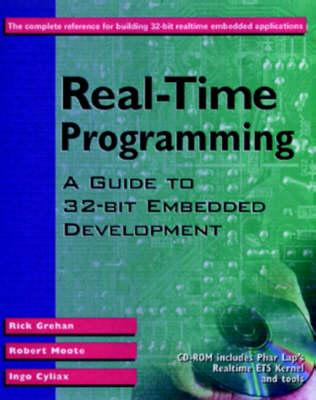 Real-Time Programming By Grehan, Rick/ Moote, Robert/ Cyliax, Ingo