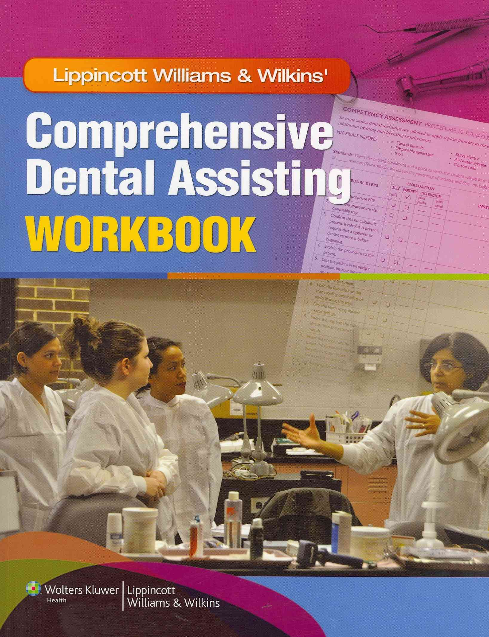 Lippincott Williams & Wilkins' Comprehensive Dental Assisting Workbook By Lippincott Williams & Wilkins (COR)